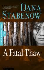 """A Fatal Thaw"" by Dana Stabenow"
