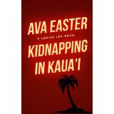 """Kidnapping in Kauai"" by Ava Easter"