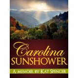 """Carolina Sunshower"" by Kat Spencer"