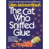 """""""The Cat Who Sniffed Glue"""" by Lillian JacksonBraun"""
