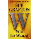 """W is for Wasted"" by Sue Grafton"
