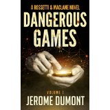 """Dangerous Games"" (A Rossetti & MacLane Novel – Volume 1) by Jerome Dumont"