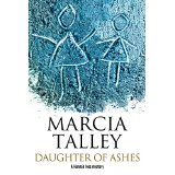 """Daughter of Ashes"" by Marcia Talley"