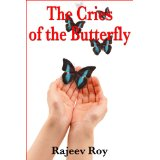 """The Cries of the Butterfly"" by Rajeev Roy"