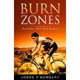 "Book Review: ""Burn Zones: Playing Life's Bad Hands"" by Jorge Newbery"