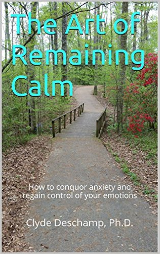 "Book Review: ""The Art of Remaining Calm"" by Clyde Deschamp, PhD"