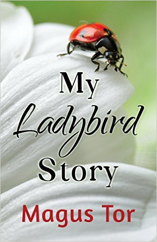 "Book Review: ""My Ladybird Story"" by Magus Tor"