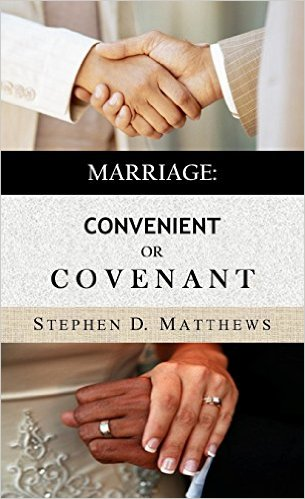 "Book Review: ""Marriage: Convenient or Covenant"" by Stephen Matthews"