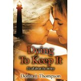 """Book Review: """"Dying to Keep It"""" by DonnaThompson"""