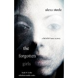 "Book Review: ""The Forgotten Girls"" by Alexa Steele"