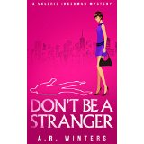 """Book Review: """"Don't Be a Stranger"""" by A.R.Winters"""