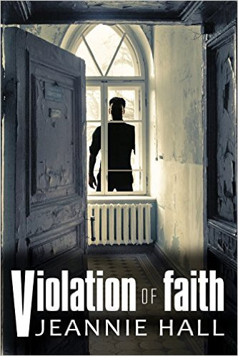 "Book Review: ""Violation of Faith"" by Jeannie Hall"