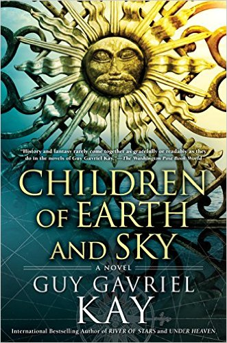 """Book Review: """"Children of Earth and Sky"""" by Guy GavrielKay"""
