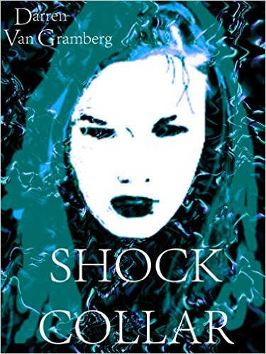 "Book Review: ""Shock Collar"" by Darren Van Gramberg"
