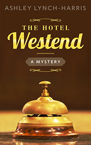 """Book Review: """"The Hotel Westend"""" by AshleyLynch-Harris"""