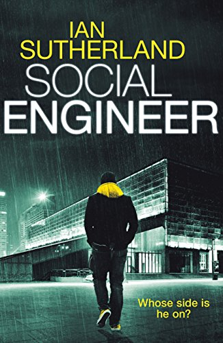 "Book Review: ""Social Engineer"" by Ian Sutherland"