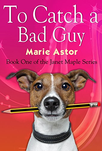 """Book Review: """"To Catch a Bad Guy"""" by MarieAstor"""