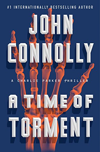 "#Thriller Book Review: ""A Time of Torment"" by John Connolly"