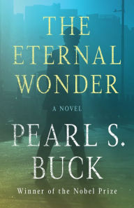 "Book Review: ""The Eternal Wonder"" by Pearl S. Buck"