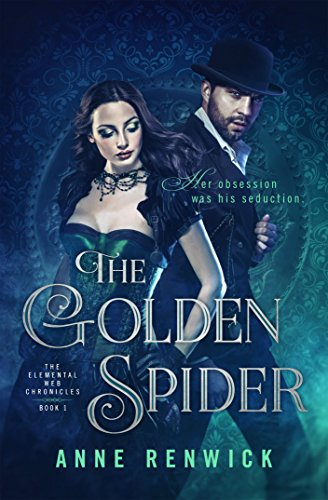 "#Steampunk Book Review: ""The Golden Spider"" by Anne Renwick"