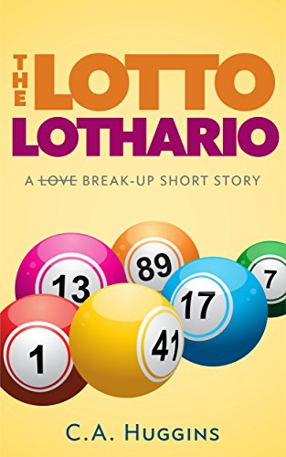 """Short Story Review: """"The Lotto Lothario"""" by C.AHuggins"""