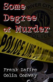 "Thriller Book Review: ""Some Degree of Murder"" by Frank Zafiro and Colin Conway"