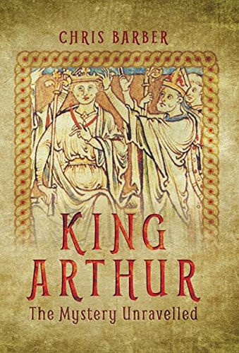 King arthur the mystery unravelled by chris barber - King arthur s round table found ...