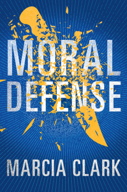 """Moral Defense"" by Marcia Clark"