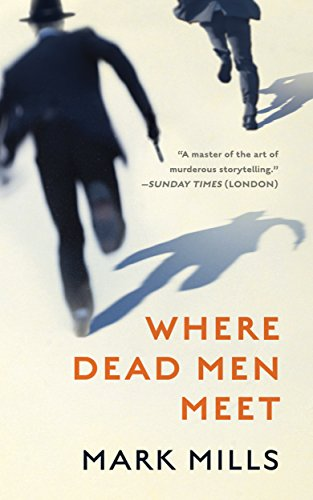 """Where Dead Men Meet"" by Mark Mills"