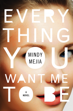 """Everything You Want Me to Be"" by Mindy Mejia"