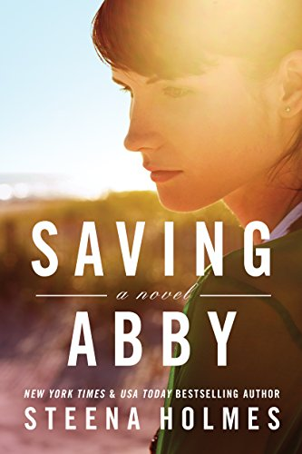 """Saving Abby"" by Steena Holmes"