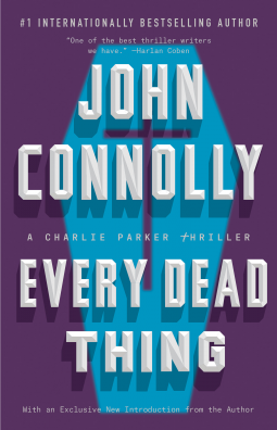 """Every Dead Thing"" by John Connolly"