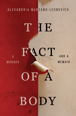 """The Fact of a Body"" by Alexandria Marzano-Lesnevich"