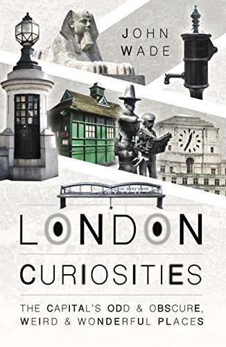 """London Curiosities"" by John Wade"