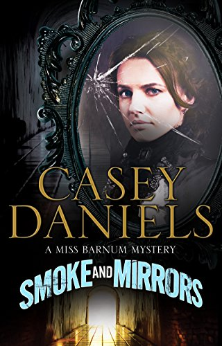 """Smoke and Mirrors"" by Casey Daniels"