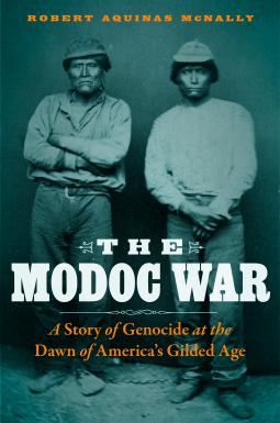 """The Modoc War"" by Robert AquinasMcNalley"