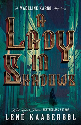 """A Lady in Shadows"" by Lene Kaaberbol"