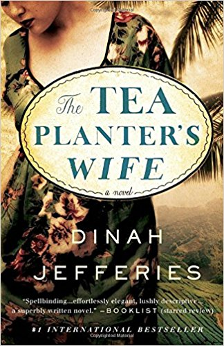 """The Tea Planter's Wife"" by Dinah Jefferies"