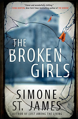 """The Broken Girls"" by Simone St.James"