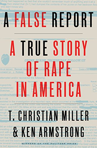 """A False Report"" by T. Christian Miller and Ken Armstrong"