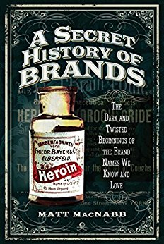 """A Secret History of Brands"" by MattMacNabb"