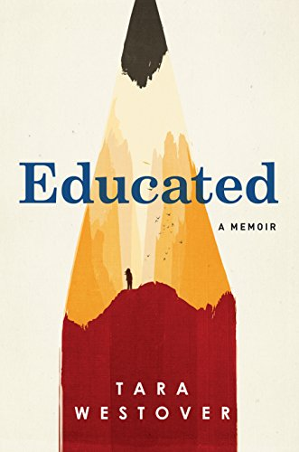 """Educated: A Memoir"" by Tara Westover"