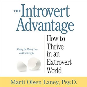 """""""The Introvert Advantage"""" by Dr. Marti OlsenLaney"""