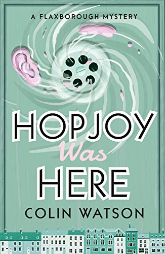 """Hopjoy Was Here"" by Colin Watson"
