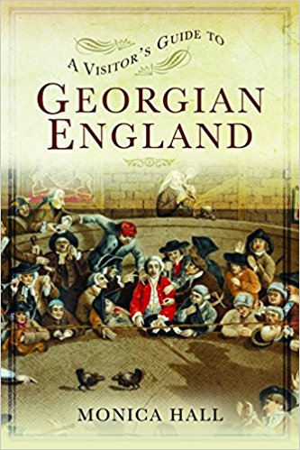 """A Visitor's Guide to Georgian England"" by Monica Hall"