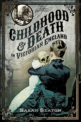 """""""Childhood & Death in Victorian England"""" by Sarah Seaton – History BookReview"""