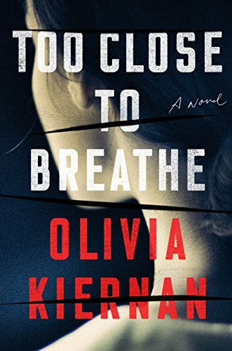 """Too Close to Breathe"" by Olivia Kiernan"