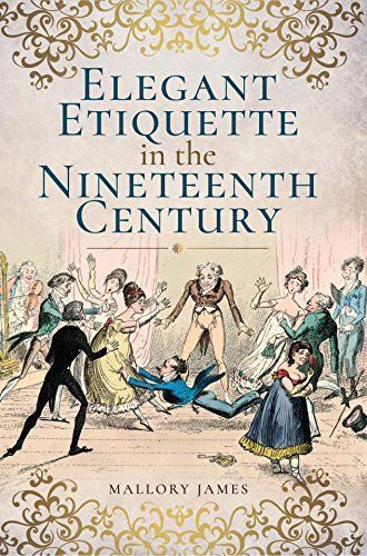 """Elegant Etiquette in the Nineteenth Century"" by Mallory James"