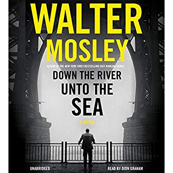 """Down the River Unto the Sea"" by Walter Mosley"