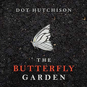 """The Butterfly Garden"" by Dot Hutchinson"